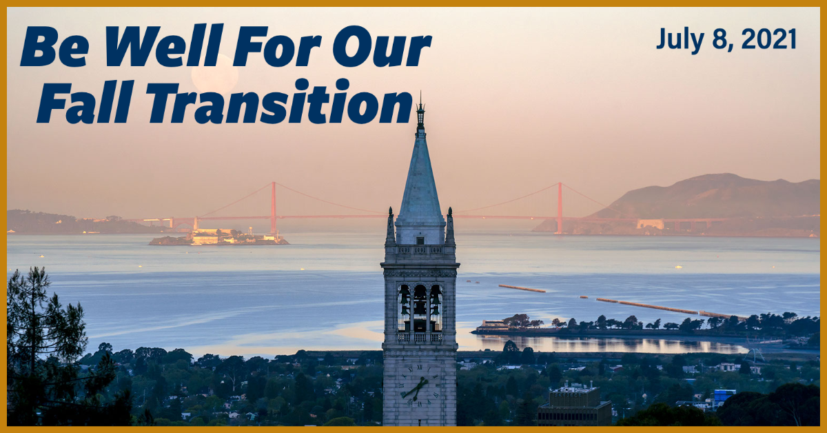Be Well For Our Fall Transition - July 8, 2021