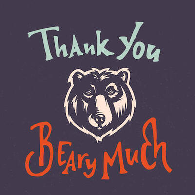 """A lightly colored bear's head on a dark background surrounded by text reading """"thank you beary much"""""""